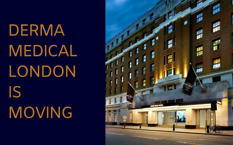 We Are Moving – Derma Medical London